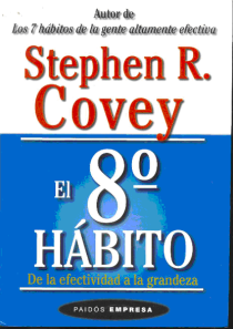 COVEY, Stephen R - El 8vo habito (de la efectividad a la grandeza)