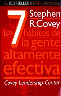 Covey, Stephen R - Los 7 habitos de las personas altamente efectivas